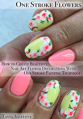 One Stroke Flowers How To Create Beautiful Nail Art Flower