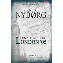 Lena Halberg: London '05: Thriller