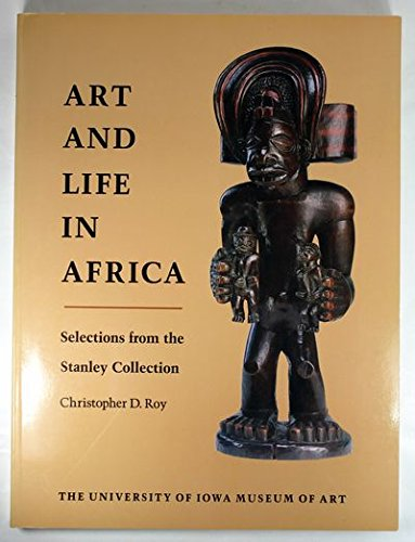 Art and Life in Africa: Selections from the Stanley Collection