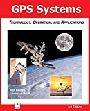GPS Systems: Technology, Operation, and Applications
