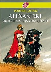 Alexandre ou les rêves d'un conquérant