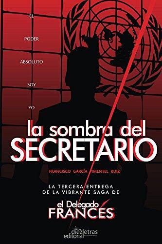 La Sombra del Secretario (El Delegado Francés nº 3) (Spanish Edition)