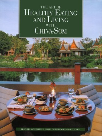 the-art-of-healthy-eating-and-living-with-chiva-som-by-chiva-som-1998-hardcover