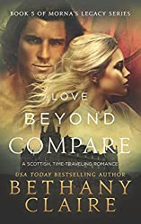Love Beyond Compare (A Scottish Time Travel Romance): Book 5 (Morna's Legacy Series)
