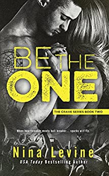 Be The One (Crave Book 2) by [Levine, Nina]