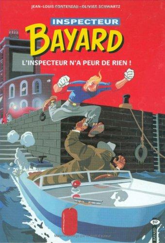 Les Enquêtes de l'inspecteur Bayard, tome 2 : L'inspecteur n'a peur de rien !