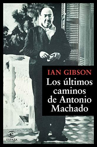 Los últimos caminos de Antonio Machado (F. COLECCION)
