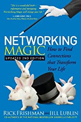Networking Magic: How to Find Connections that Transform your Life