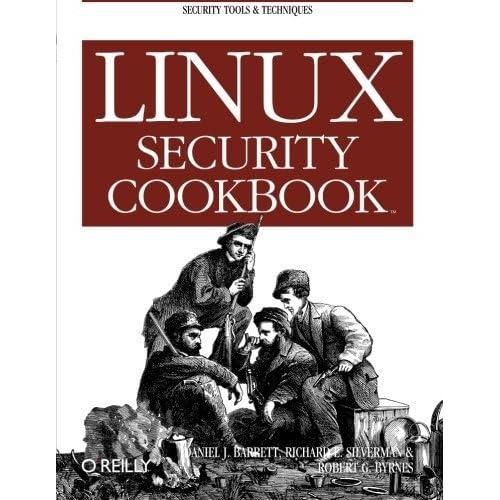 Linux Security Cookbook by Daniel J. Barrett Richard E. Silverman Robert G. Byrnes(2003-06)