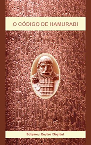 O CÓDIGO DE HAMURABI (Portuguese Edition) por Hamurabi