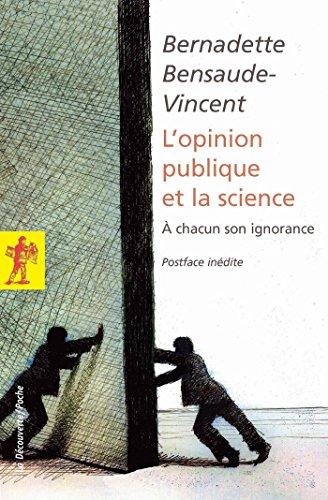 L'opinion publique et la science par Bernadette BENSAUDE-VINCENT