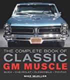 The Complete Book of GM Muscle