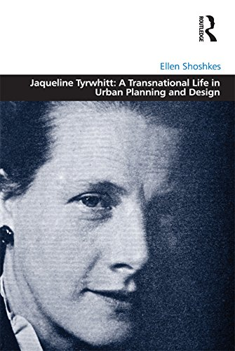Jaqueline Tyrwhitt: A Transnational Life in Urban Planning and Design (Design and the Built Environment) (English Edition) di Ellen Shoshkes
