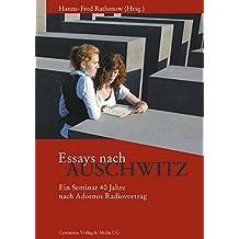 Essays nach Auschwitz: Ein Seminar 40 Jahre nach Adornos Radiovortrag. Norbert H. Weber zum 65. Geburtstag (Reihe Geschichtswissenschaft)