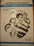 Scarica Libro La matematica dei ragazzi Scambi di esperienze tra coetanei 2000 2002 (PDF,EPUB,MOBI) Online Italiano Gratis