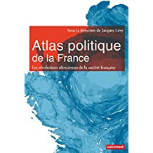 Atlas politique de la France : Les révolutions silencieuses de la société française