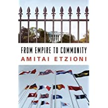 From Empire to Community: A New Approach to International Relations by Amitai Etzioni (2004-05-14)