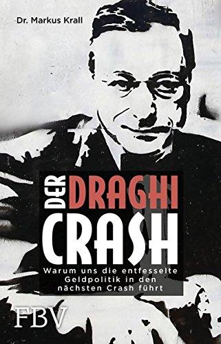 der-draghi-crash-warum-uns-die-entfesselte-geldpolitik-in-die-finanzielle-katastrophe-fuhrt