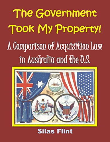 The Government Took My Property!: A Comparison of Acquisition Law in Australia and the United States (English Edition) -