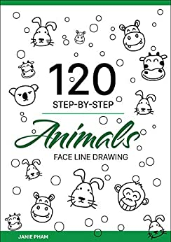 Animal Face Line Drawing: 120 STEP-BY-STEP Pig, Lion, Dog, Cat...: Draw the hand with the simplest stroke (English Edition) par [Pham, Janie]