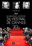 Telecharger Livres La grande histoire du Festival de Cannes (PDF,EPUB,MOBI) gratuits en Francaise