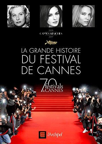 La grande histoire du Festival de Cannes par Frédéric Vidal