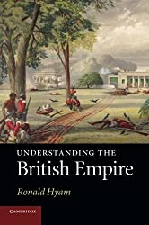 Understanding the British Empire by Ronald Hyam (2010-06-28)