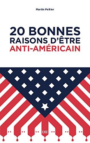 20 bonnes raisons d'être anti-américain par Martin Peltier