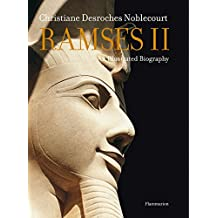 Ramses II: An Illustrated Biography