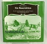 Ein Bauernleben. Aus den autobiographischen Aufzeichnungen des westfälischen Bauern 1815-1890