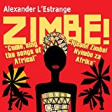 Zimbe! - Come, Sing the Songs of Africa!