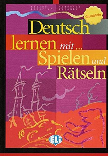 Deutsch lernen mit ... Spielen und Rätseln - Grundstufe