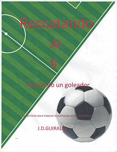Rescatando al 9: Activando un goleador por Juan David Guirales Gutierrez