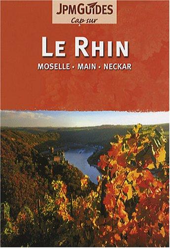 Le Rhin : Moselle, Main, Neckar