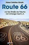 Route 66: Auf der Straße der Träume von Chicago nach L.A.
