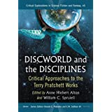 Discworld and the Disciplines: Critical Approaches to the Terry Pratchett Works (Critical Explorations in Science Fiction and Fantasy)