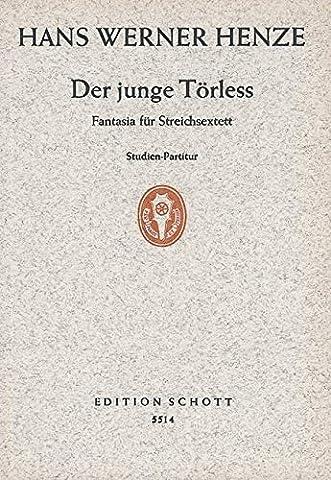 Der junge Törless: Fantasia für Streichsextett. 3 Violinen, 2 Violen und Violoncello. Studienpartitur.