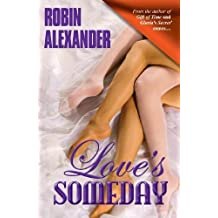 Love's Someday by Robin Alexander (2009-12-18)
