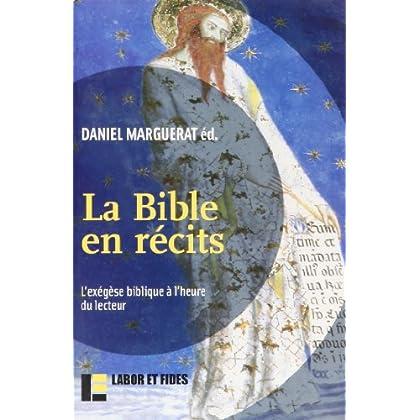 La Bible en récits : L'exégèse biblique à l'heure du lecteur