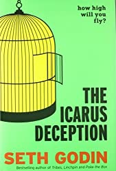 The Icarus Deception: How High Will You Fly? by Seth Godin (2013-12-23)