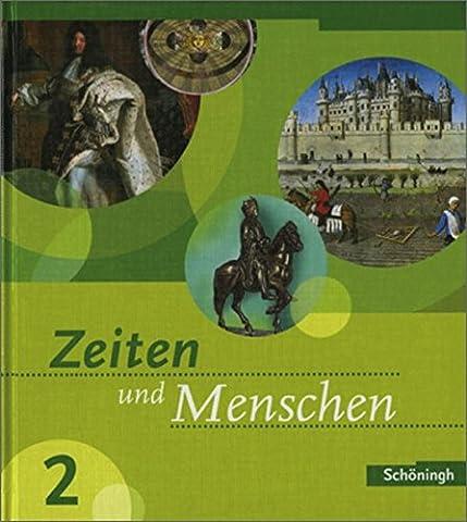 Zeiten und Menschen Ausgabe Baden-Württemberg: Band 2 (Klasse 7): Bildungsstandards 8