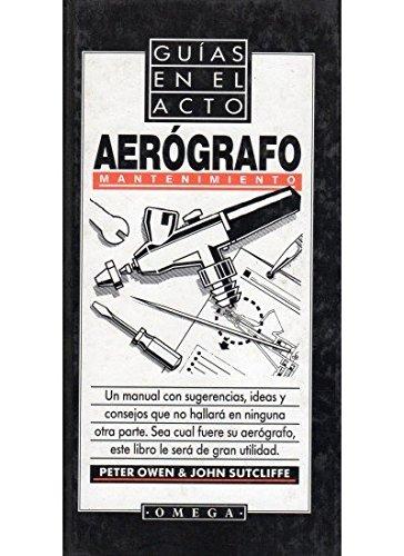 AEROGRAFO MANTENIMIENTO (TECNOLOGÍA-GUÍAS EN EL ACTO)