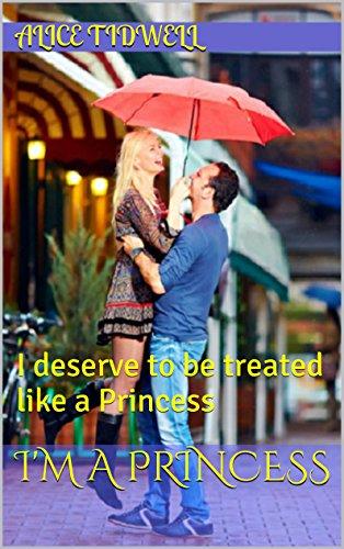 I'm a Princess: I deserve to be treated like a Princess Ordenadores Descargar Gratis PDF