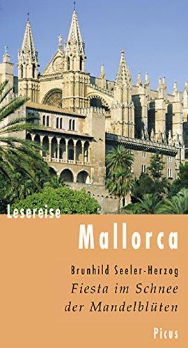 Lesereise Mallorca. Fiesta im Schnee der Mandelblüten (Picus Lesereisen)