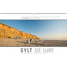Emotionale Momente: Sylt de Luxe - die schönste deutsche Insel. (Wandkalender 2018 DIN A2 quer): Ingo Gerlach hat die luxuriösen und exklusiven Seiten ... Orte) [Kalender] [Apr 01, 2017] Gerlach, Ingo