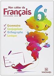 Mon cahier de Français 6e : Manuel élève