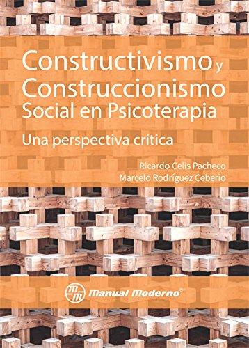 Constructivismo y construccionismo social en psicoterapia. Una perspectiva critica por Ricardo Celis Pacheco