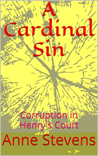 A Cardinal Sin: Corruption in Henry's Court (Tudor Crimes Book 13) (English ()