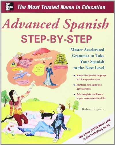 Advanced Spanish Step-by-Step: Master Accelerated Grammar to Take Your Spanish to the Next Level (Easy Step-by-Step Series) by Bregstein, Barbara (2011) Paperback