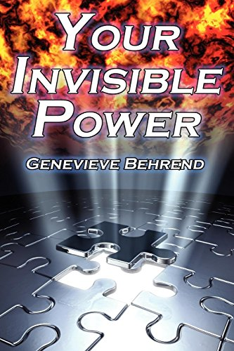 Your Invisible Power: Genevieve Behrend's Classic Law of Attraction Guide to Financial and Personal Success, New Thought Movement por Genevieve Behrend